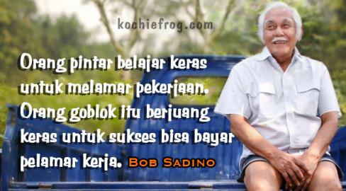 Belajar Dari Kisah Alm Bob Sadino Peringatandini Com
